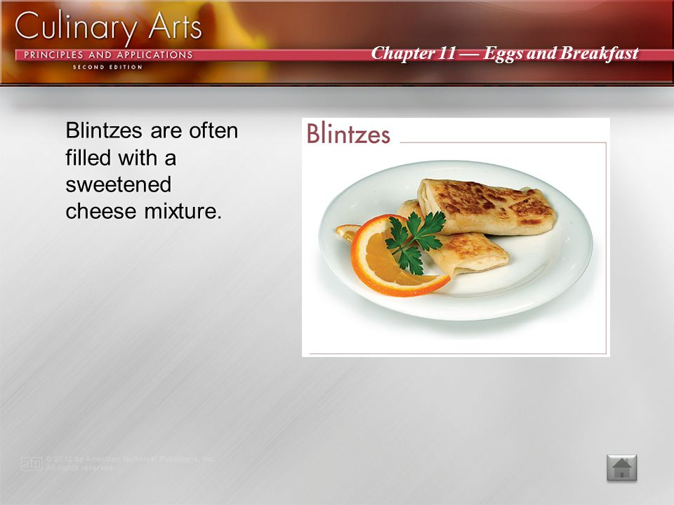 Blintzes are often filled with a sweetened cheese mixture.