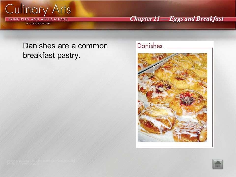 Danishes are a common breakfast pastry.