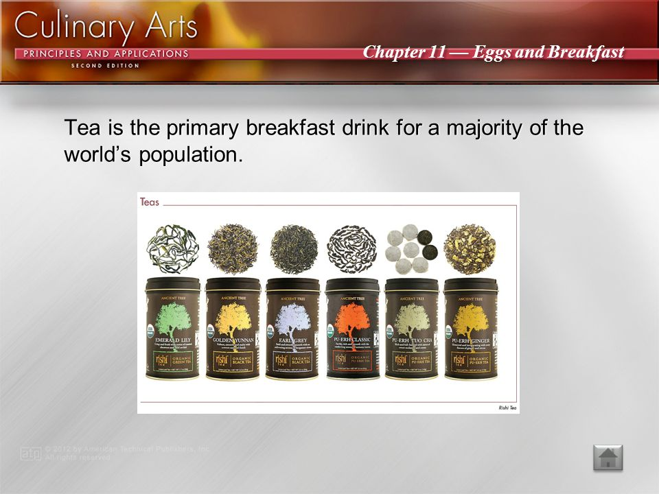 Tea is the primary breakfast drink for a majority of the world's population.