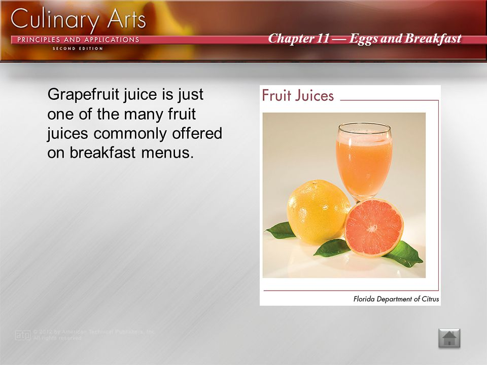 Grapefruit juice is just one of the many fruit juices commonly offered on breakfast menus.