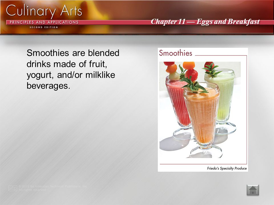 Smoothies are blended drinks made of fruit, yogurt, and/or milklike beverages.