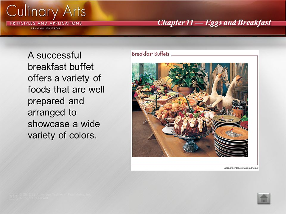 A successful breakfast buffet offers a variety of foods that are well prepared and arranged to showcase a wide variety of colors.