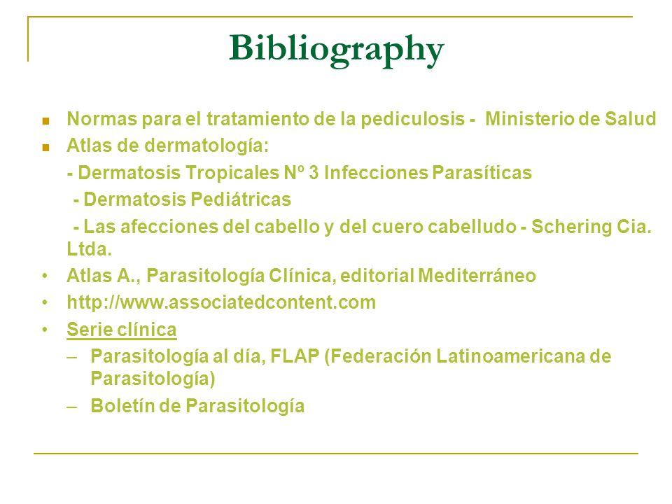 Bibliography Normas para el tratamiento de la pediculosis - Ministerio de Salud. Atlas de dermatología: