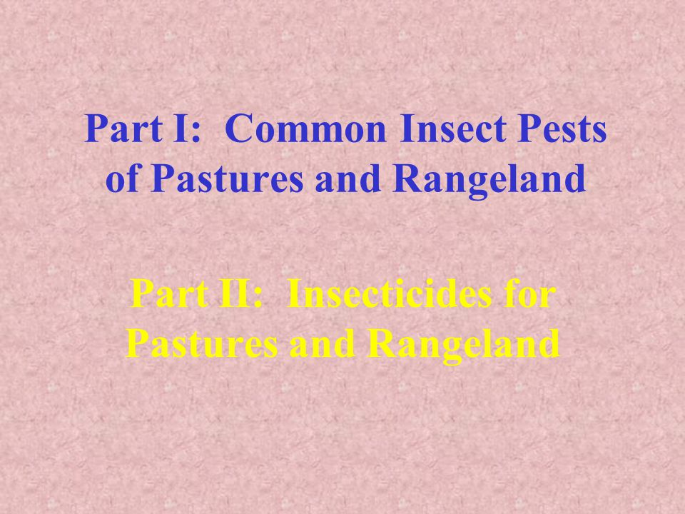 Part I: Common Insect Pests of Pastures and Rangeland
