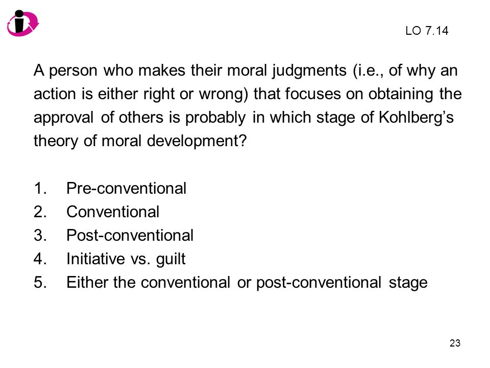 A person who makes their moral judgments (i.e., of why an