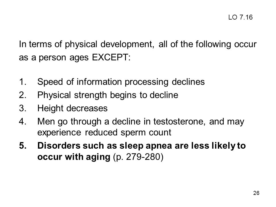 In terms of physical development, all of the following occur