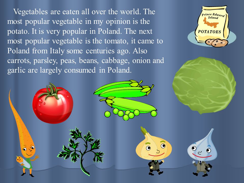 Vegetables are eaten all over the world
