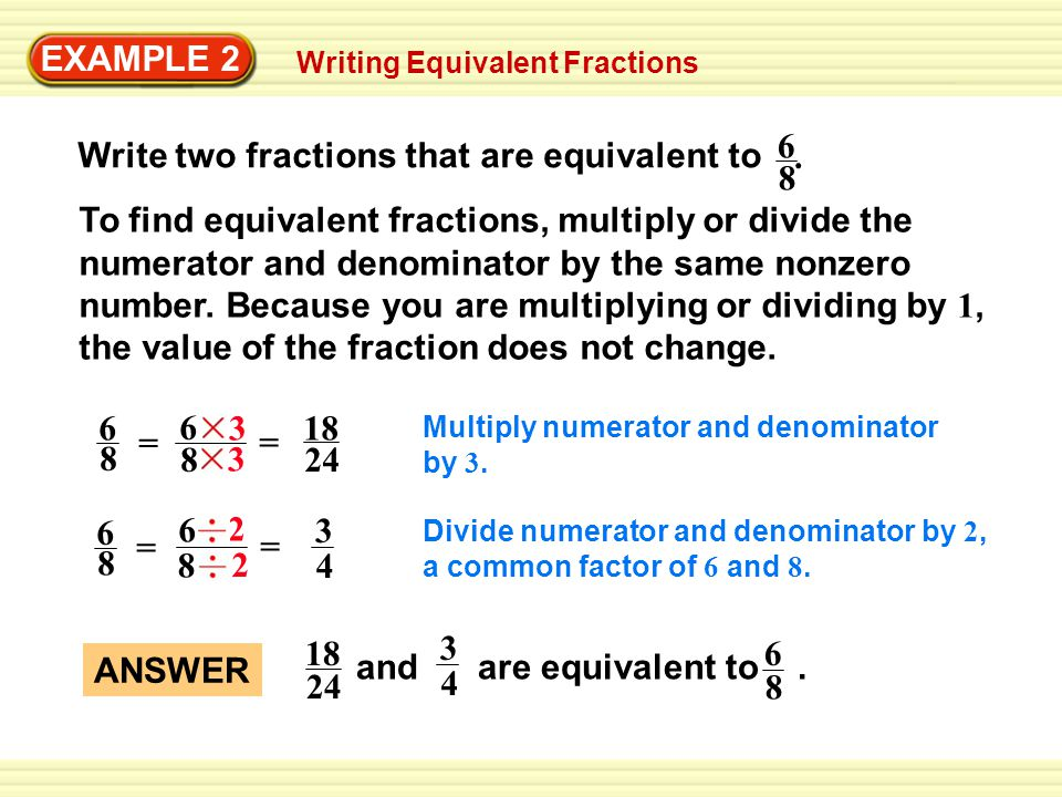 Write two fractions that are equivalent to 6 8 .