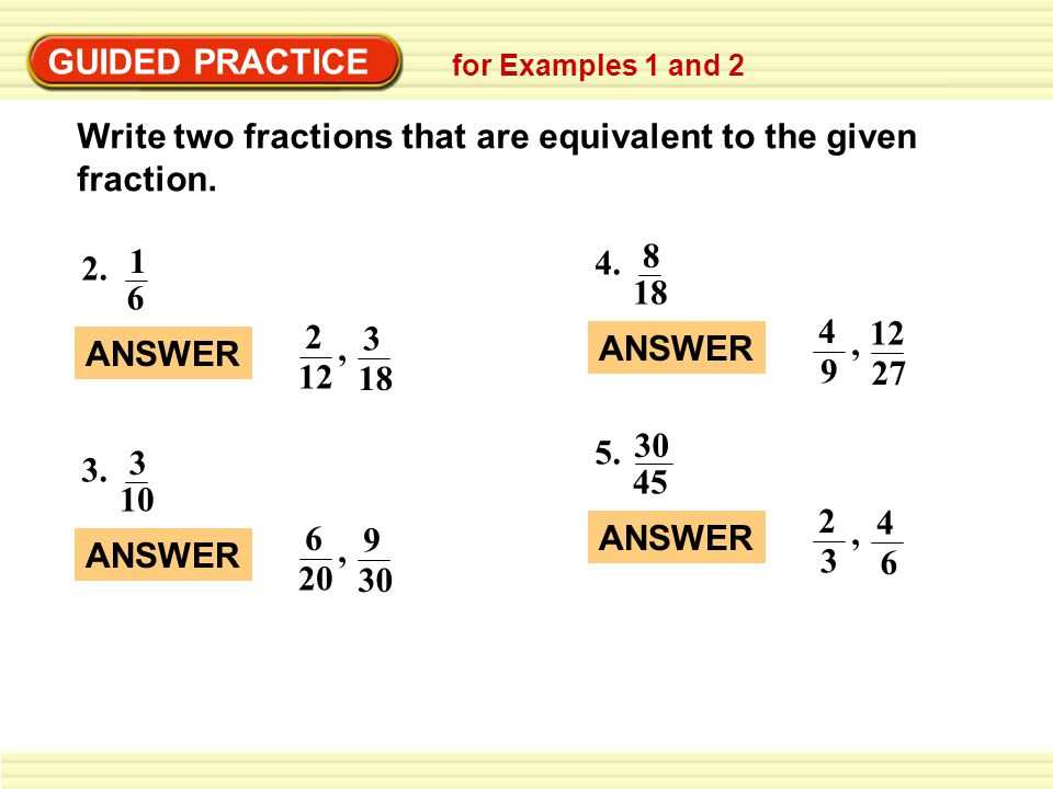 Write two fractions that are equivalent to the given fraction.