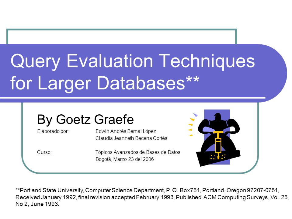 Query Evaluation Techniques for Larger Databases**