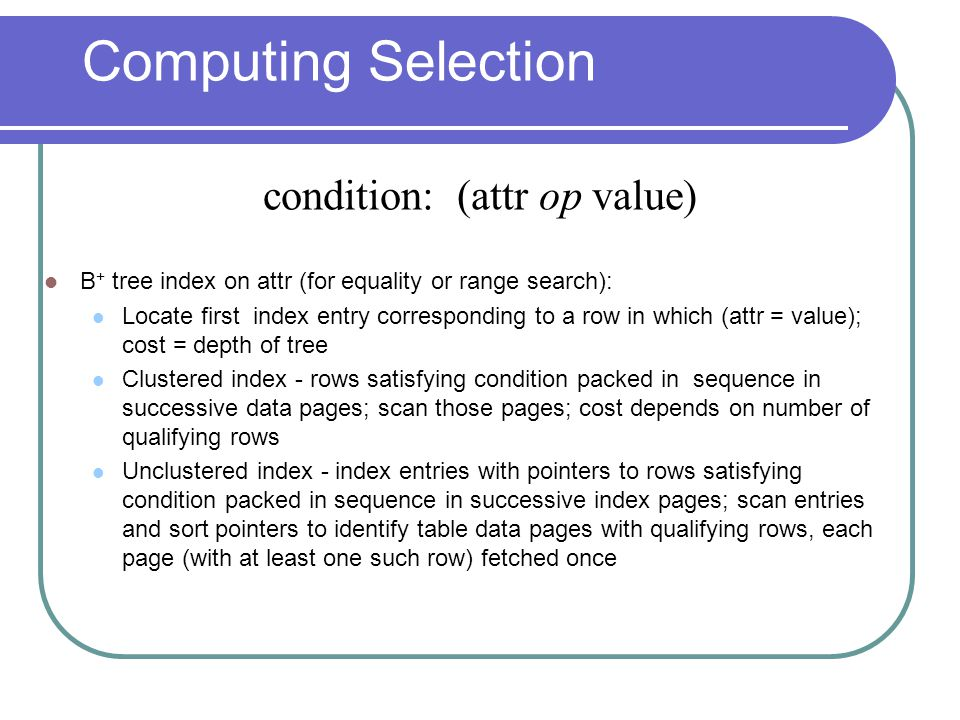 Computing Selection condition: (attr op value)