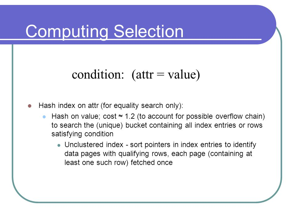 Computing Selection condition: (attr = value)