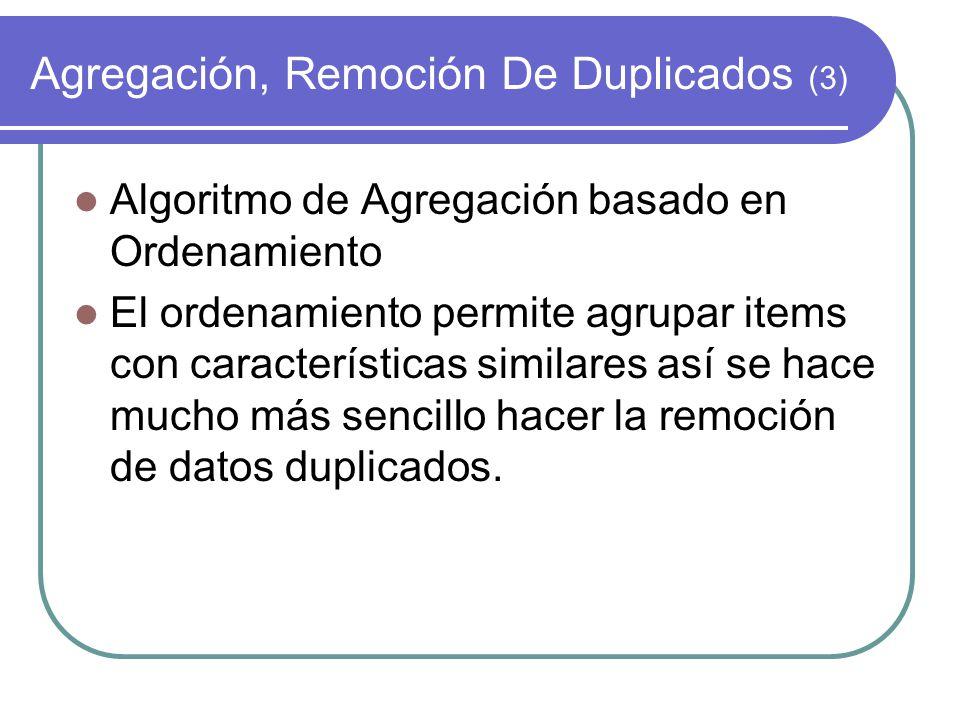 Agregación, Remoción De Duplicados (3)