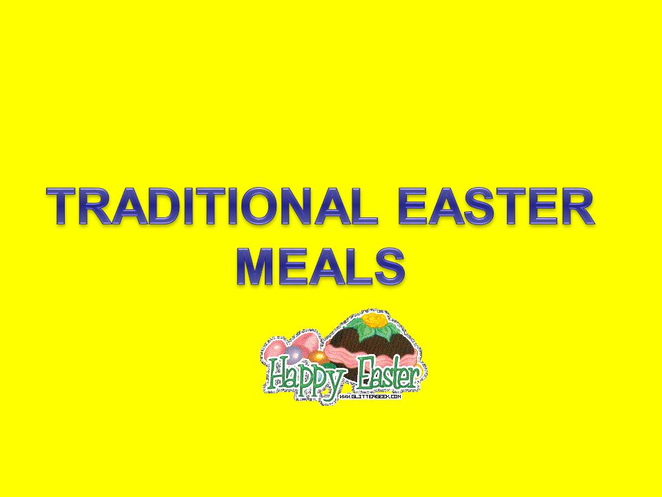 TRADITIONAL EASTER MEALS
