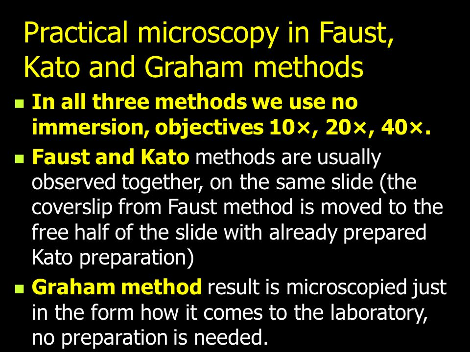 Practical microscopy in Faust, Kato and Graham methods