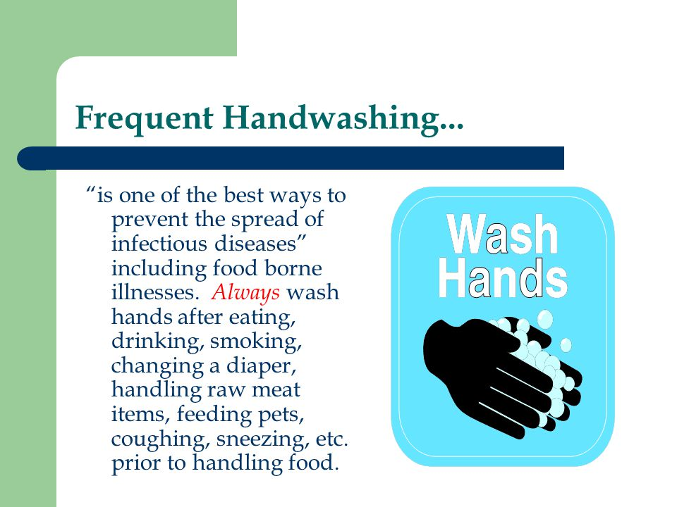 Frequent Handwashing...