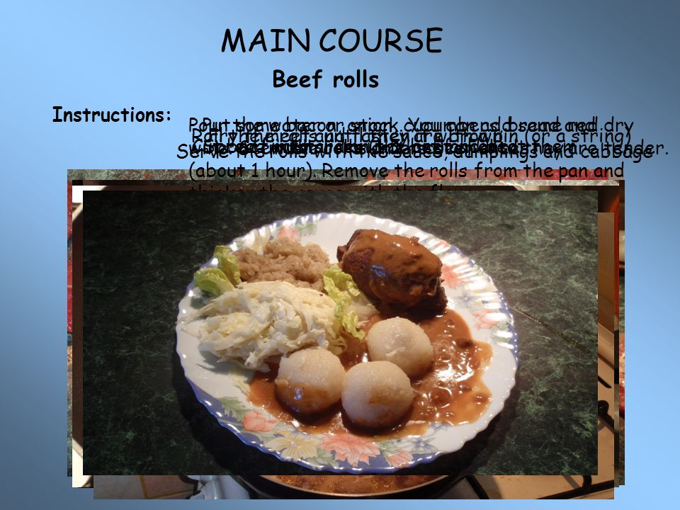MAIN COURSE Beef rolls Instructions: