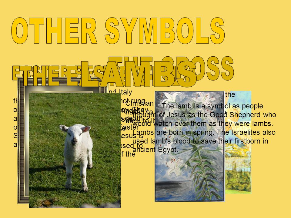 OTHER SYMBOLS THE CROSS LAMBS EASTER BELLS THE EASTER LILY