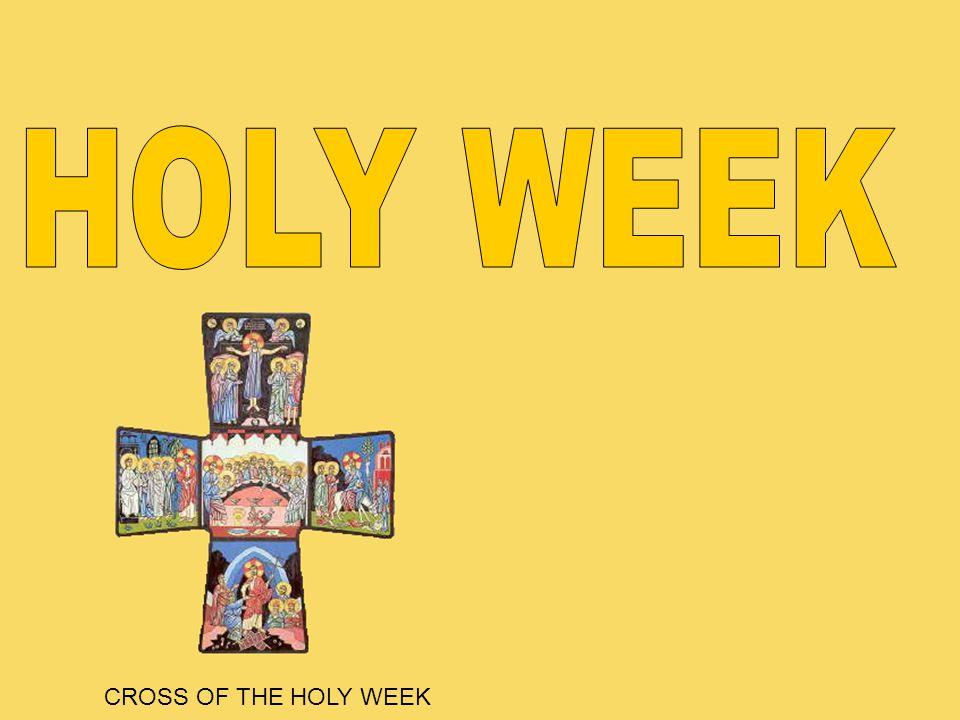 HOLY WEEK CROSS OF THE HOLY WEEK