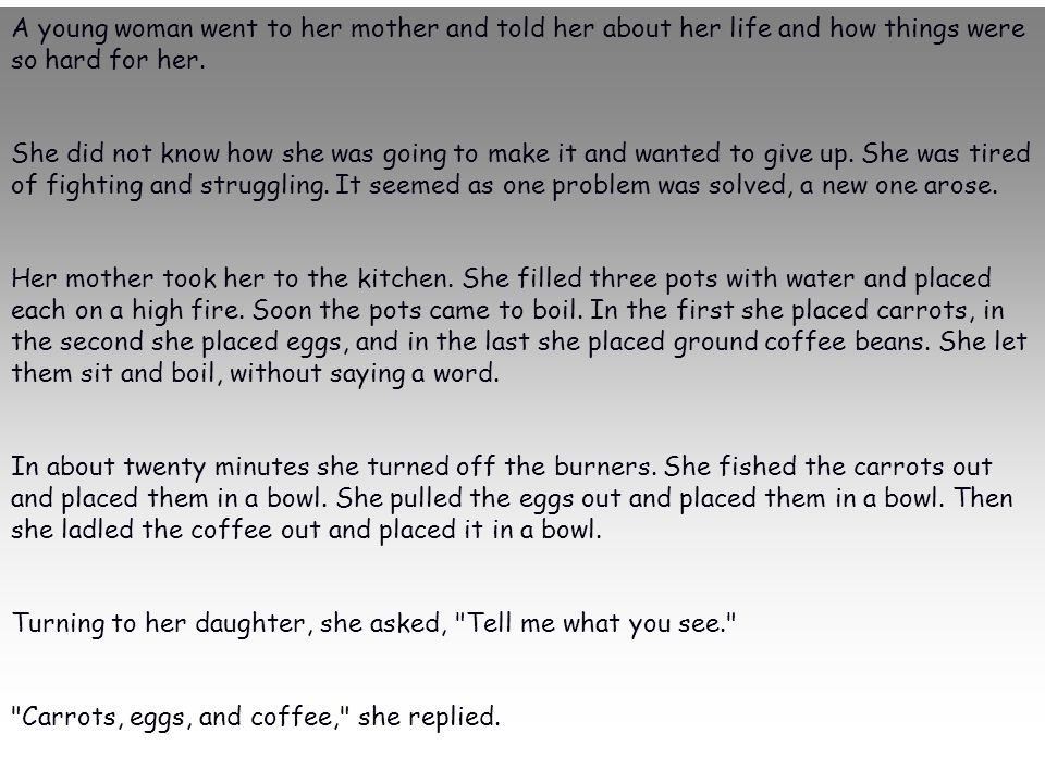 A young woman went to her mother and told her about her life and how things were so hard for her.