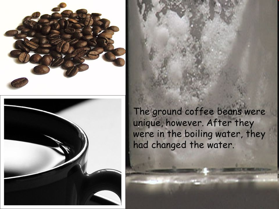 The ground coffee beans were unique, however