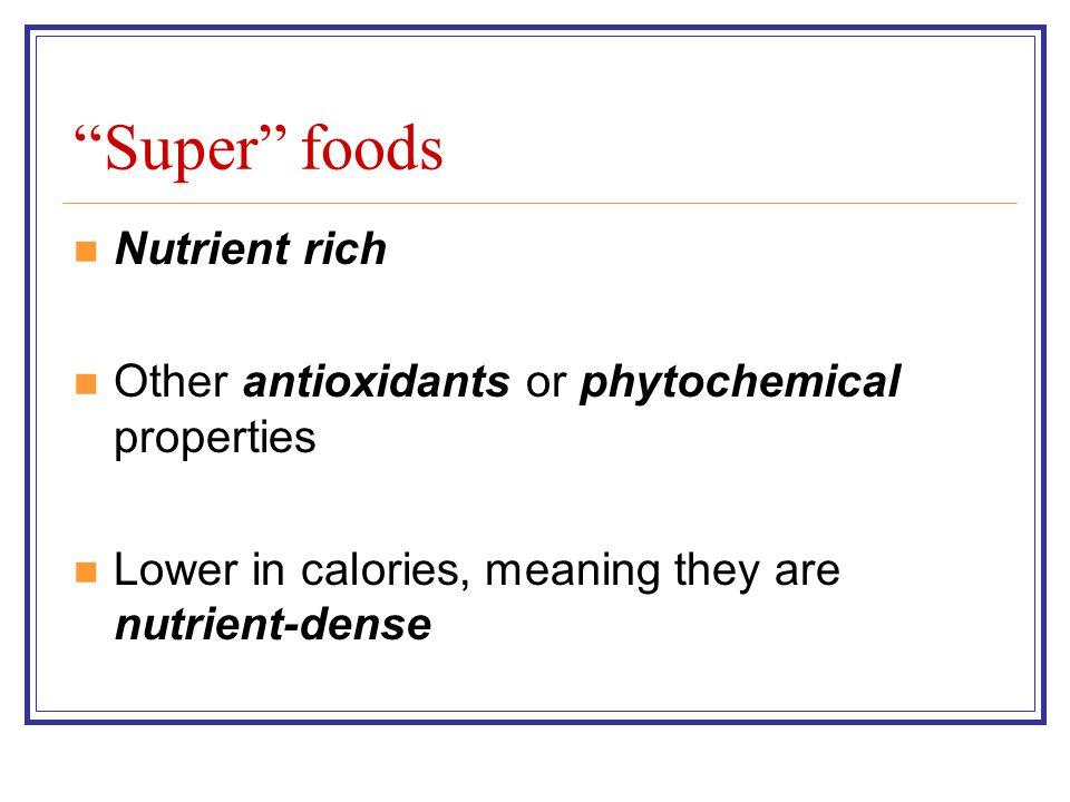 Super foods Nutrient rich