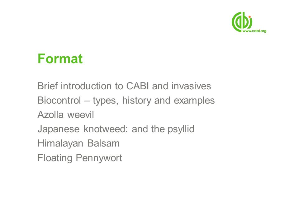 Format Brief introduction to CABI and invasives