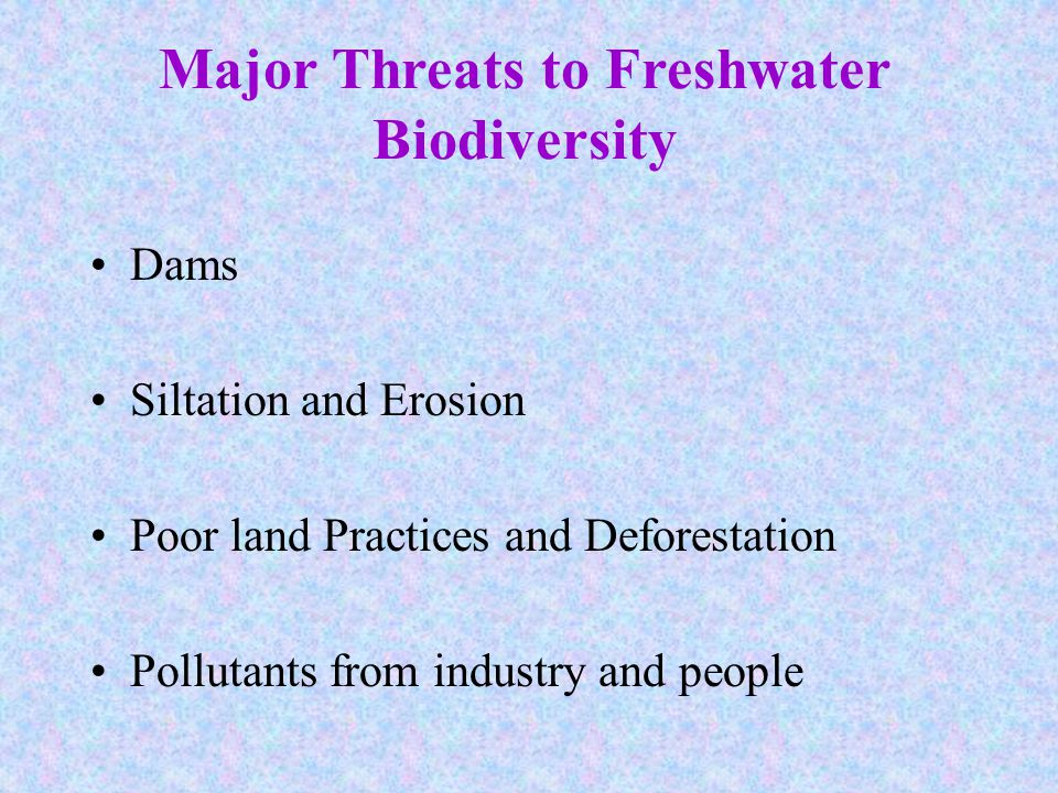 Major Threats to Freshwater Biodiversity