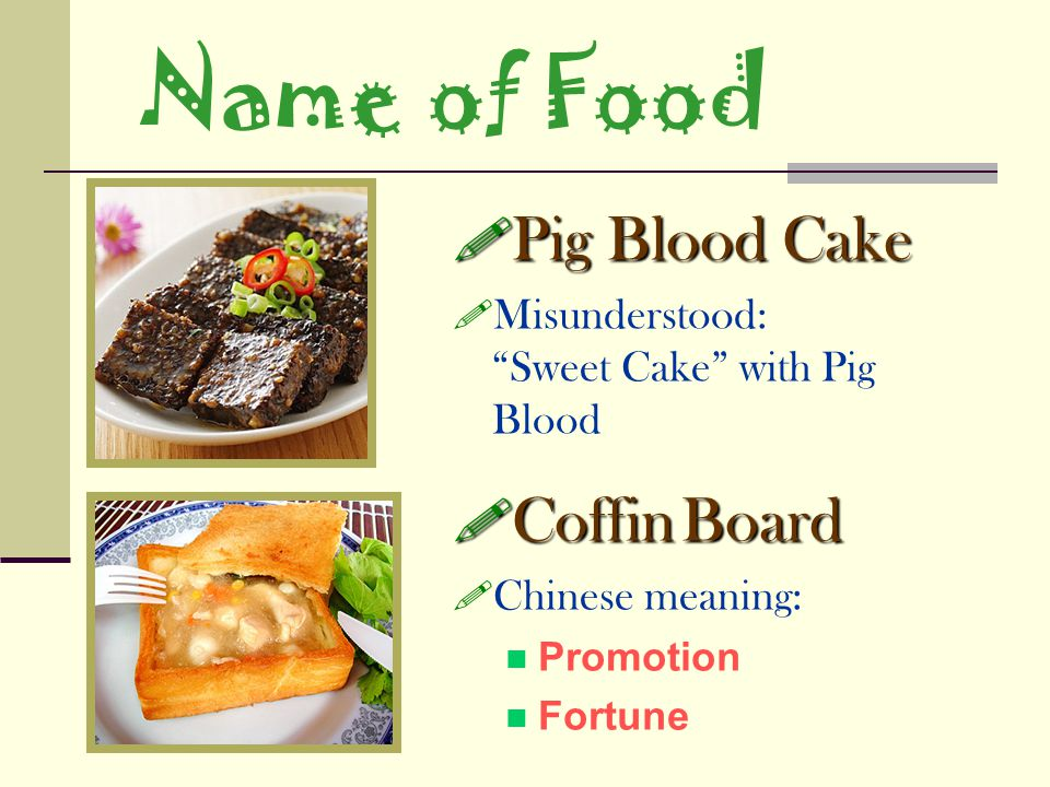 Name of Food Pig Blood Cake Coffin Board