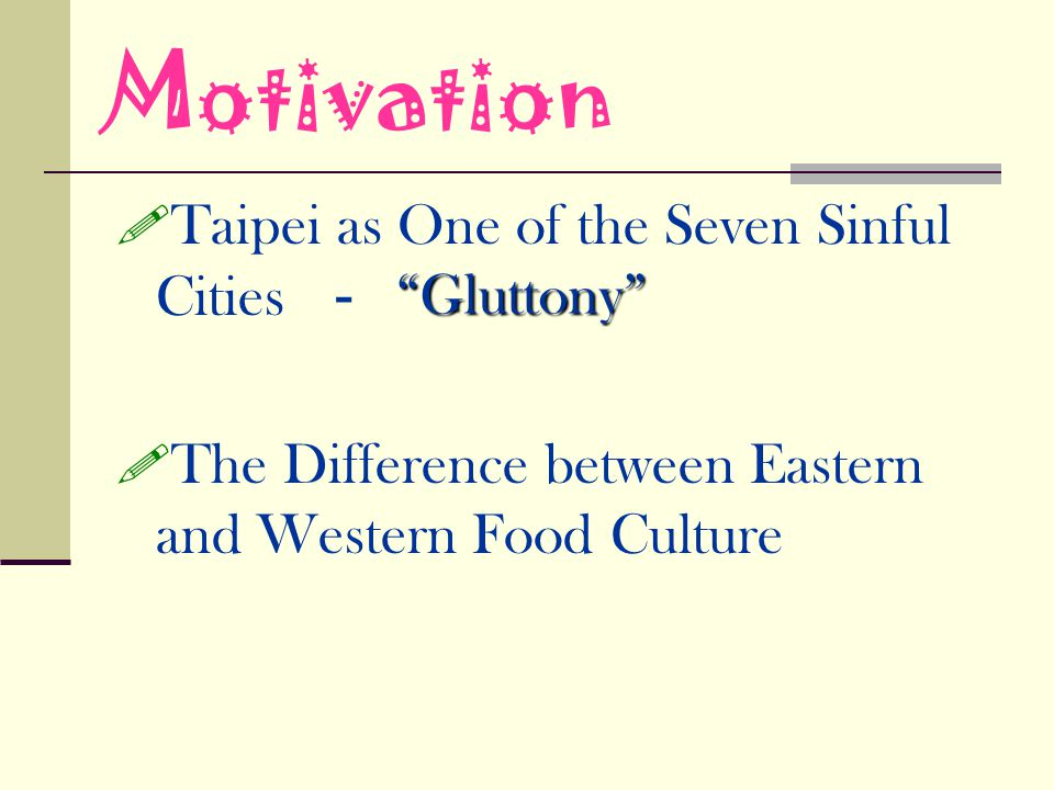 Motivation Taipei as One of the Seven Sinful Cities - Gluttony