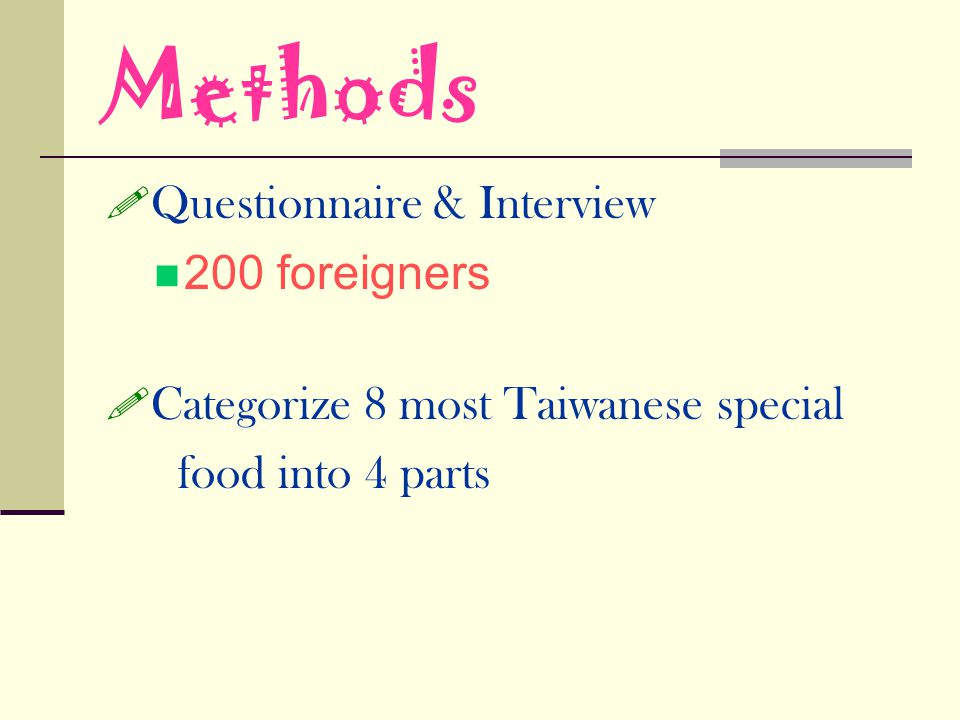 Methods Questionnaire & Interview 200 foreigners