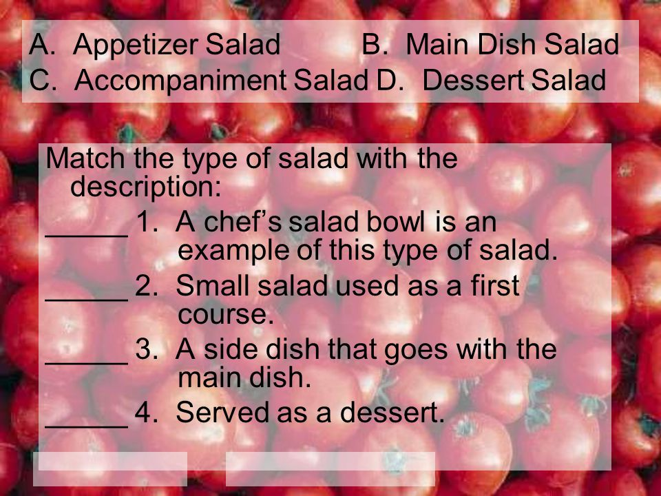 A. Appetizer Salad B. Main Dish Salad C. Accompaniment Salad D
