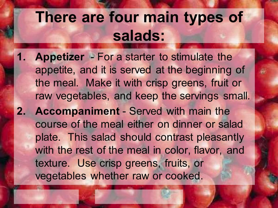 There are four main types of salads: