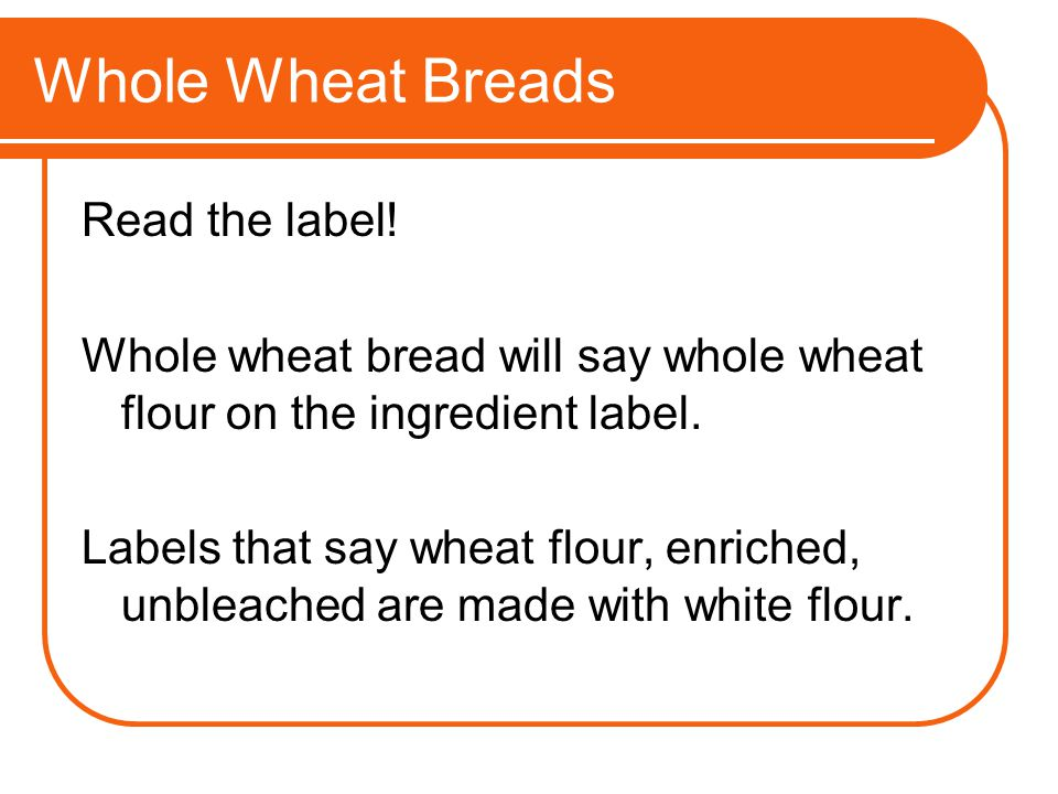 Whole Wheat Breads Read the label!