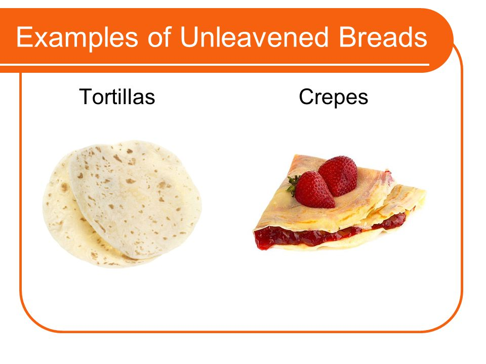 Examples of Unleavened Breads