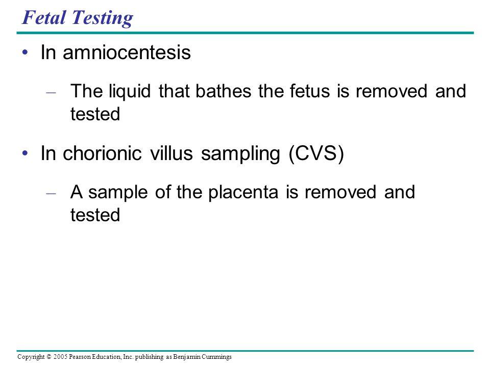 In chorionic villus sampling (CVS)