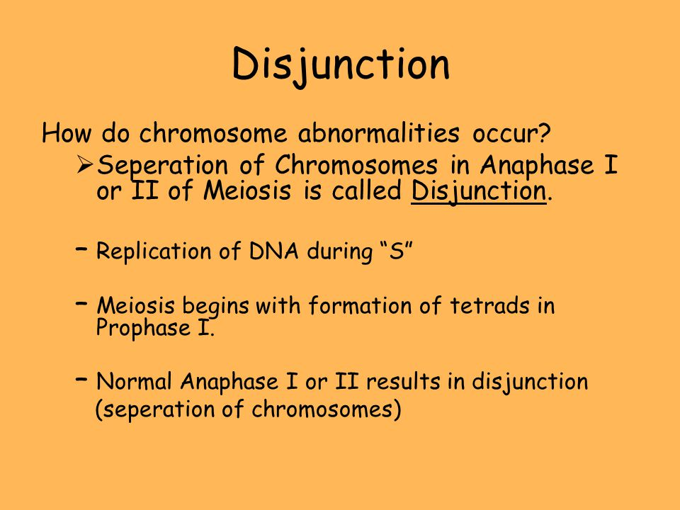 Disjunction How do chromosome abnormalities occur