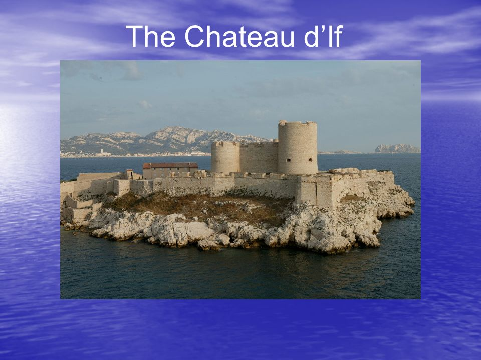 The Chateau d'If