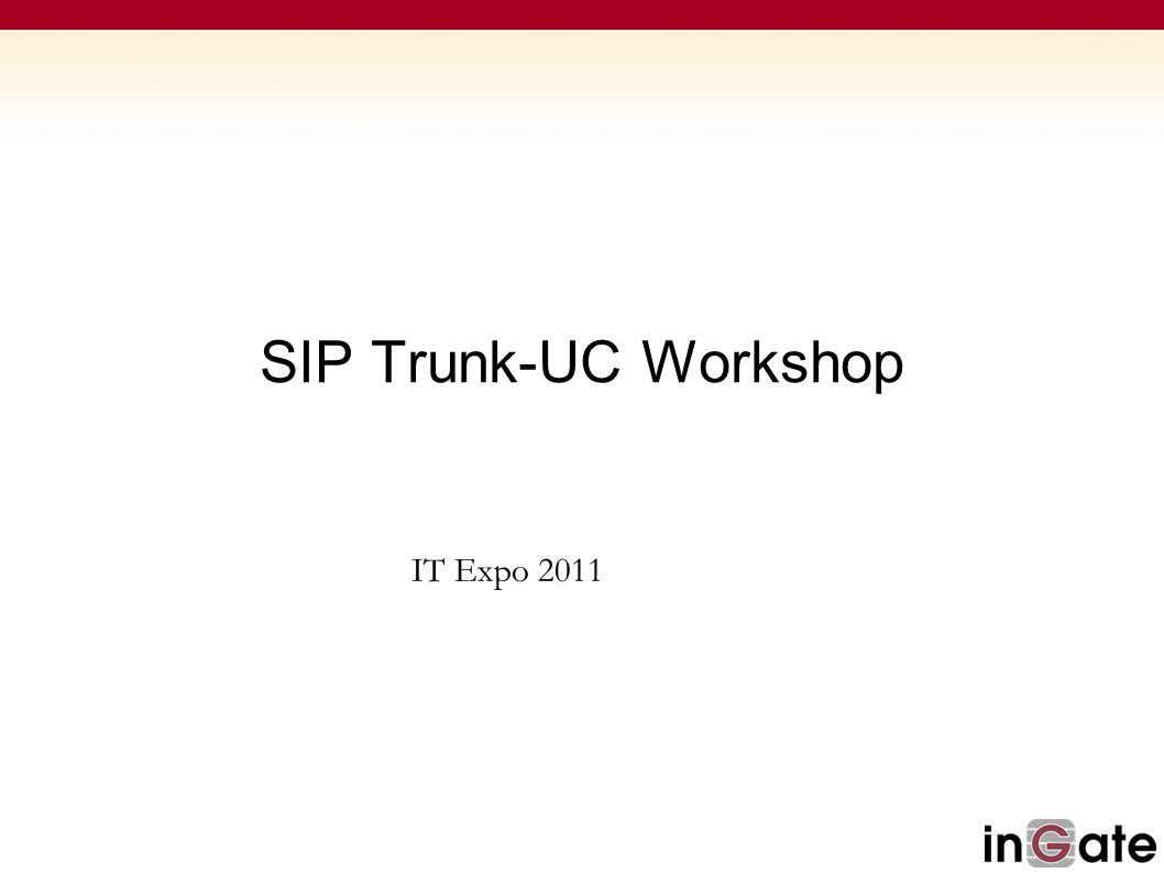 SIP Trunk-UC Workshop IT Expo 2011