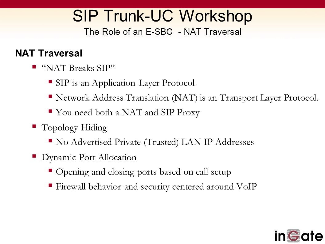 SIP Trunk-UC Workshop The Role of an E-SBC - NAT Traversal