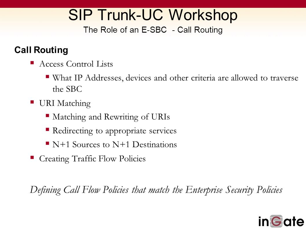 SIP Trunk-UC Workshop The Role of an E-SBC - Call Routing