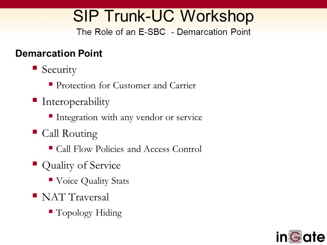 SIP Trunk-UC Workshop The Role of an E-SBC - Demarcation Point