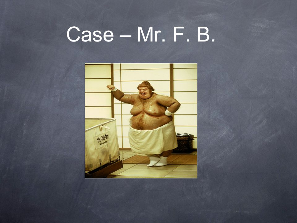 Case – Mr. F. B.