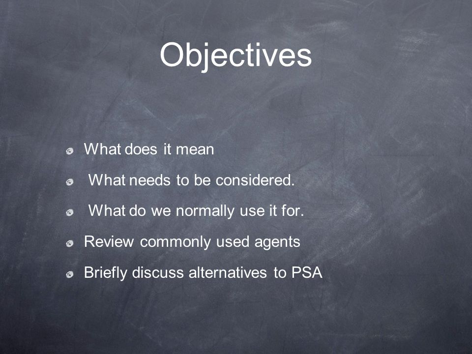 Objectives What does it mean What needs to be considered.