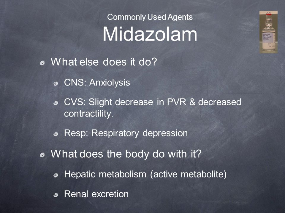 Commonly Used Agents Midazolam