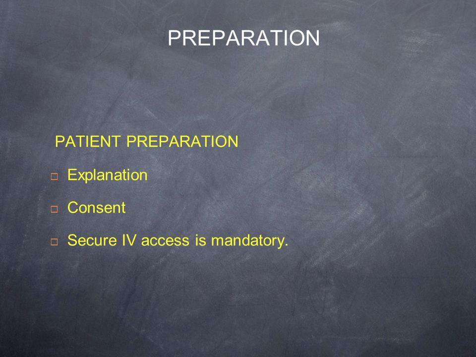 PREPARATION PATIENT PREPARATION Explanation Consent