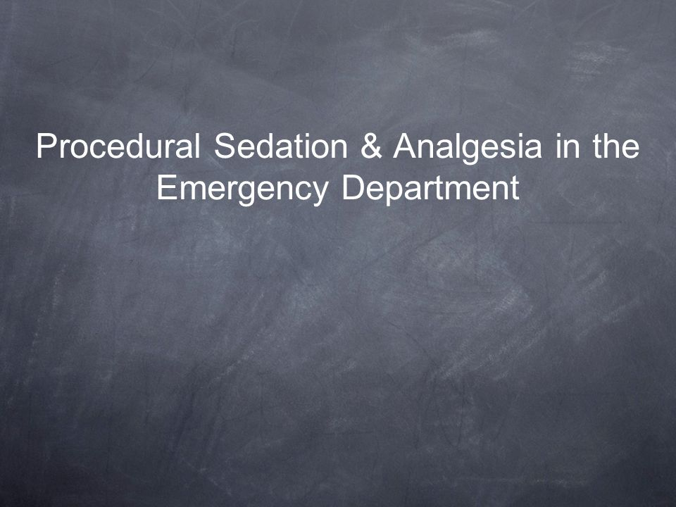 Procedural Sedation & Analgesia in the Emergency Department