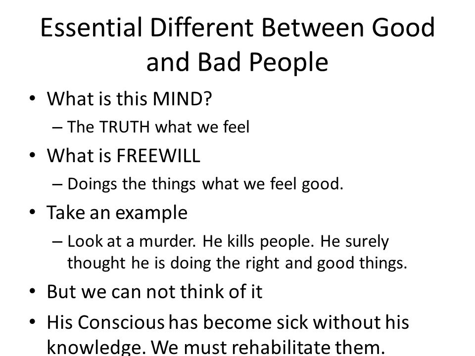 Essential Different Between Good and Bad People