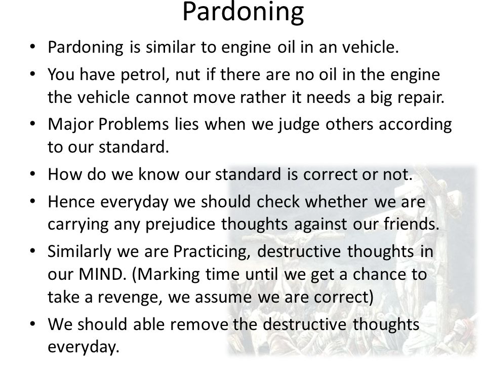 Pardoning Pardoning is similar to engine oil in an vehicle.