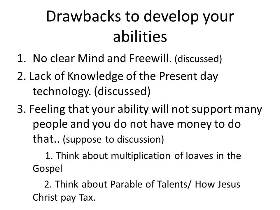 Drawbacks to develop your abilities